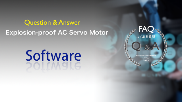 Questions and Answers Regarding the Software of the Explosion-proof AC Servo Motor